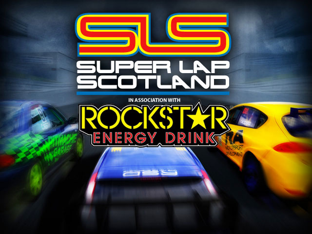Super Lap Scotland powered by Rockstar Energy Drink'