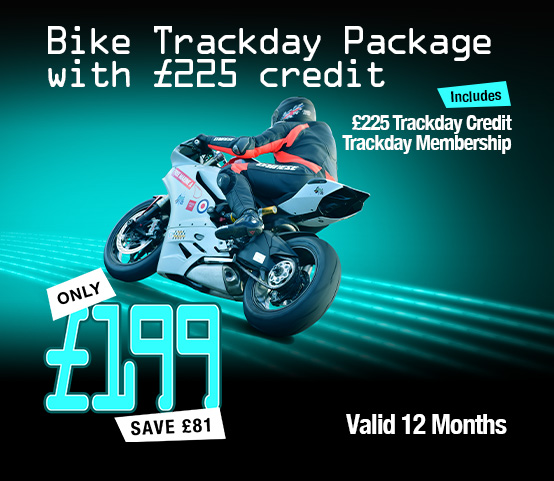 Bike Trackday Package with £225 credit